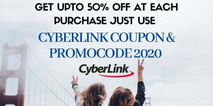 Cyberlink Coupon & Promo code 2020