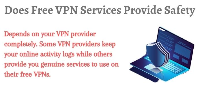 Does Free VPN services Provide Safety