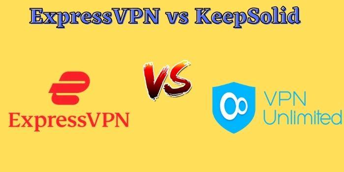 ExpressVPN vs KeepSolid VPN