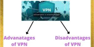 Advantages And Disadvantages Of VPN