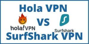 Hola VPN VS SurfShark