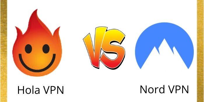 Hola VPN Vs NordVPN