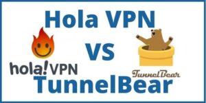 Hola VPN Vs Tunnelbear
