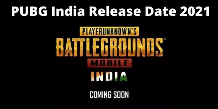 PUBG India Release Date 2021