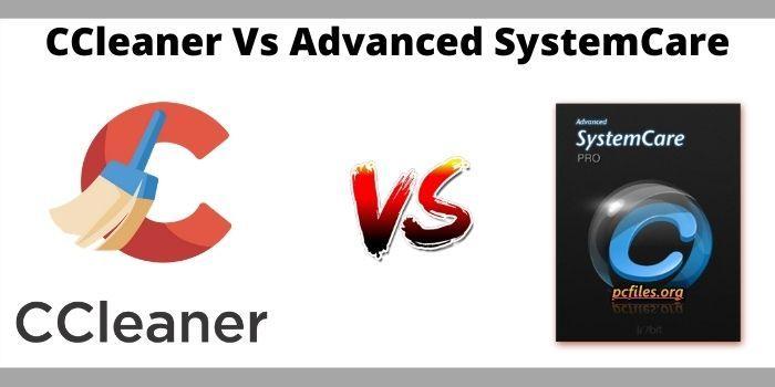CCleaner Vs Advanced SystemCare