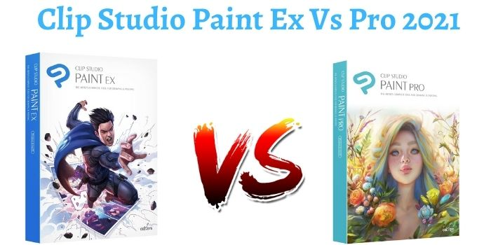 Clip Studio Paint Pro vs Ex
