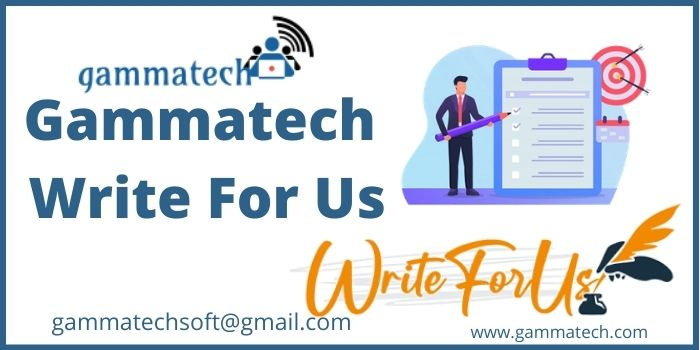 Gammatech- Write For Us