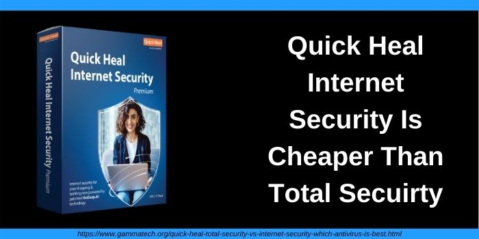 Quick Heal Internet Security is cheaper