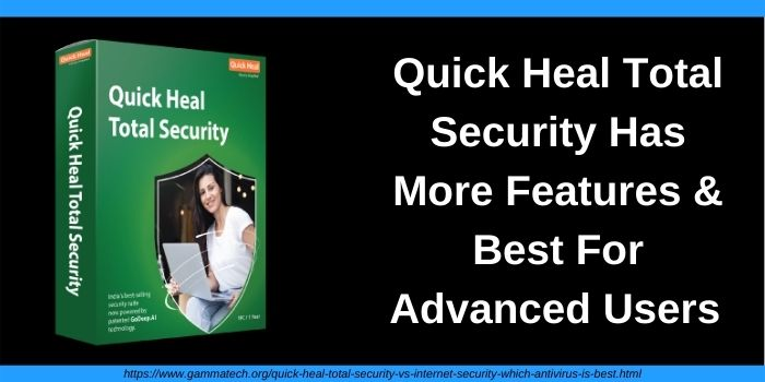 Quick Heal Total Security has more features