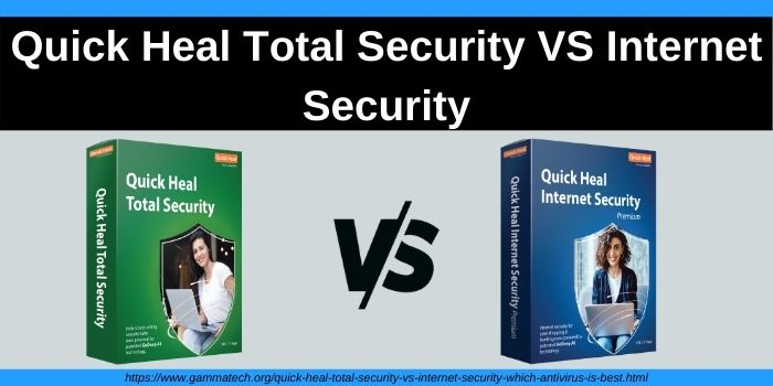 Quick Heal Total Security vs Internet Security