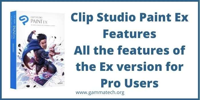 Clip Studio Paint Ex Features