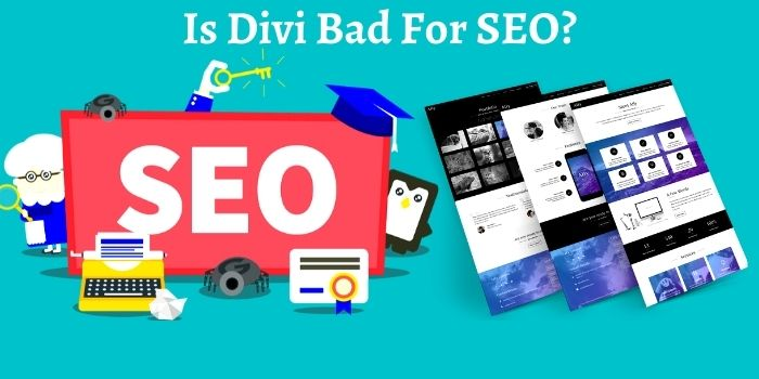 Is Divi Bad For SEO
