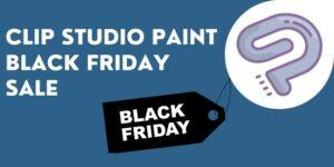 Clip STudio Paint Black Friday sale