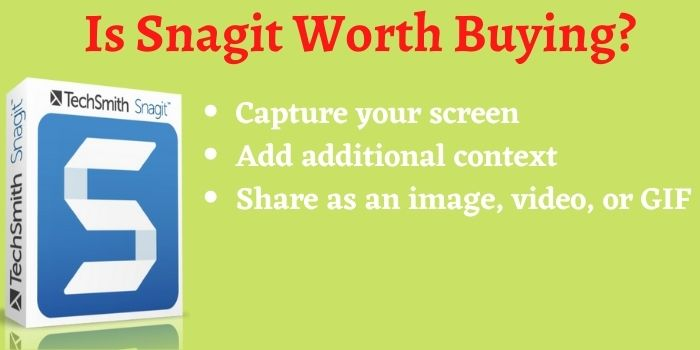 Is Snagit Worth Buying