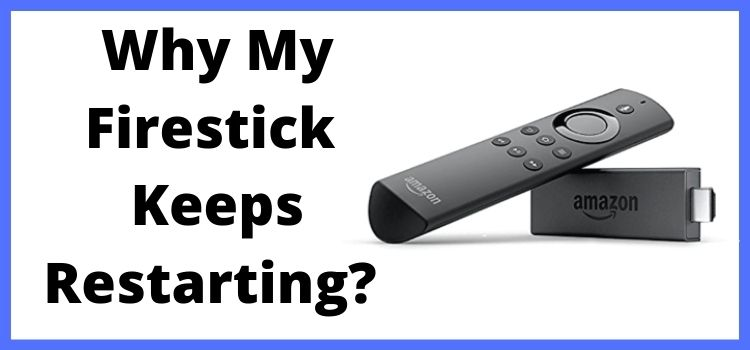 Why My Firestick Keeps Restarting