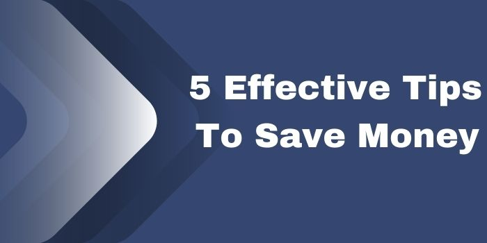 5 Effective Tips To Save Money That Everyone Must Know-www.gammatech.org